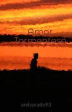 Amor Tormentoso by andyprado93