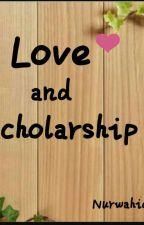 Love And Scholarship by nurwahidahmrp2