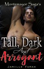 Tall, Dark and Arrogant by JFstories