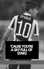 'Cause You're A Sky Full Of Stars || Paulo Dybala by f1mydrug