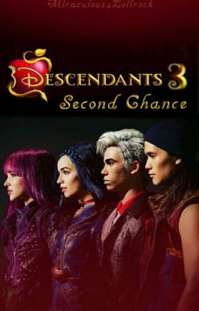 Descendants 3   Second Chance English - Chapter 22 - Wattpad