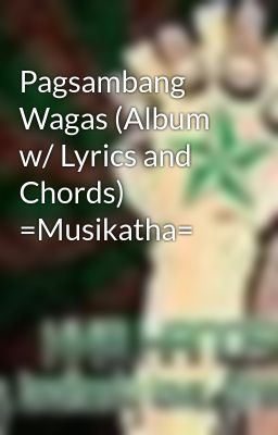 Pagsambang Wagas (Album w/ Lyrics and Chords) =Musikatha=