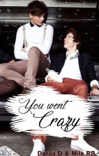 You Went Crazy by MilaRB