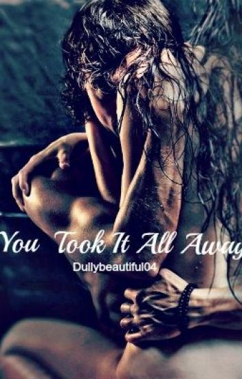 You Took It All Away