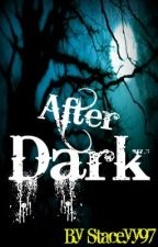 After Dark by staceyy97