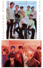 K-Pop Reactions by _kpop_boygroups