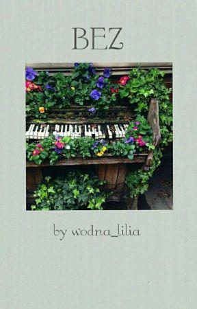 bez; aesthetics by wodna_lilia