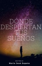 Donde despiertan tus sueños by MariaJoseZap
