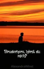 Bruderherz, hörst du mich? by lexii1711