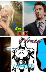 I Am Iron Woman by IronTeen
