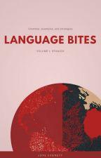 Language Bites, Volume I: Spanish by JoyeEverett715