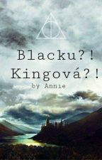 Blacku?! Kingová?! by yoursANNIE