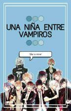 Una Niña Entre Vampiros (Diabolik Lovers Y Tu) Cancelada by Brisei47