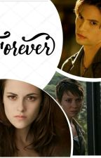 Forever start with you ( Twilight Fanfic)  by danielacatt2
