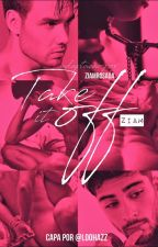 Take It Off  ⚜ ziam version ⚜ by ziamrosada