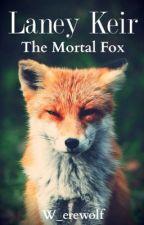Laney Keir- The Mortal Fox by W_erewolf