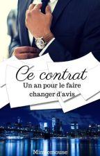 Ce contrat;  Un an pour le faire changer d'avis by mimiemouse