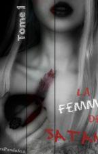 La femme de Satan  *Tome 1* by MissPandaSan