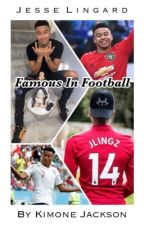 Famous In Football ▹ Jesse Lingard.  by kimone_jackson