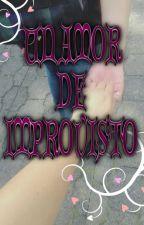 Un amor de imprevisto by ViryCP
