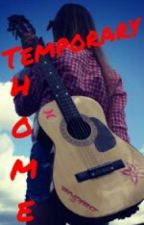 Temporary Home (Carrie Underwood Fanfic) by Lulu63teamCU