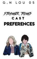 STRANGER THINGS CAST PREFERENCES  by grace_lou05
