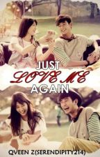 Just Love Me Again  ~HyunZy Story by Serendipity214