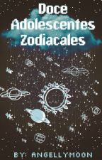 Doce Adolescentes Zodiacales by AngellyMoon