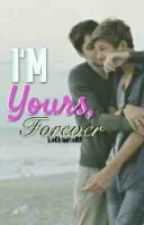 I'm Yours, forever.. (boyxboy) COMPLETED! by FrogurtCamp