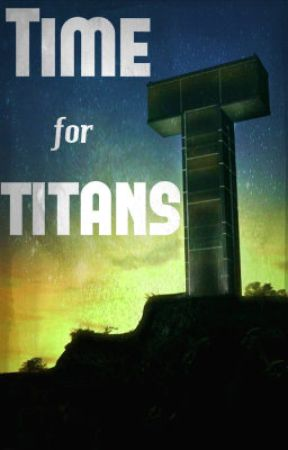 Time for Titans (Sequel to 'Wait--but WE'RE The Teen Titans') [DISCONTINUED] by TheFreedomFighters