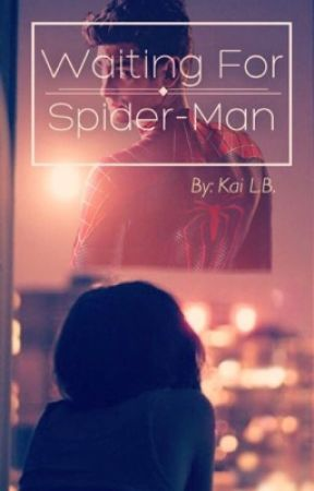 Waiting For Spider-Man | An Amazing Spider-Man Fanfic | by iam_thenerd
