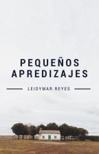 Pequeños aprendizajes by Leidymar_Reyes