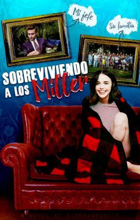 Sobreviviendo a los Miller by Itsmyinfinite