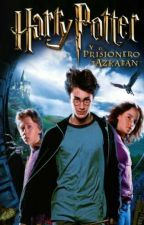 Harry Potter Y El Prisionero De Azkaban (Harry Potter Y Tu) by PotterHead_SWAG