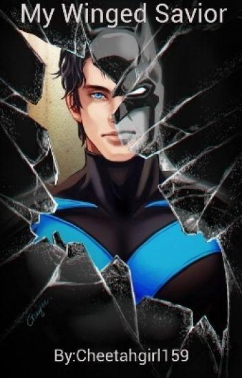 My Winged Savior- Nightwing x Reader - Anime_Nerd33 - Wattpad