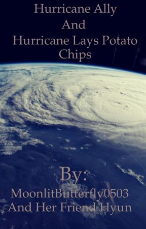 Hurricane Ally and Hurricane Lays Potato Chip by MoonlitButterfly0503