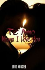 Te Amo Means I Love You! (Lesbian Story) by Supernatural-FanGurl