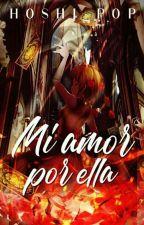 Mi Amor Por Ella 【SCC】 by StarPop_Angel