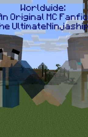 Worldwide: An Original Minecraft Fanfiction by jetrashipper