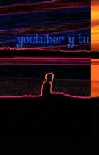 youtuber y tu by criaturitaforeverv12