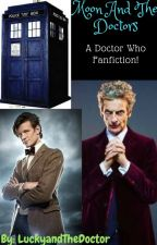 Moon And The Doctors-A Doctor Who Fan-Fic! by LuckyandTheDoctor