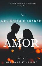 Meu único e grande Amor by Marcia_cristina_Melo