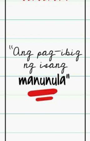 Ang Pag-ibig ng Isang Manunula by BlaBlaBri