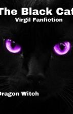 The Black Cat (Virgil Fanfiction) by -DragonWitch