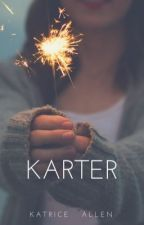 Karter: August Alsina Fanfiction (EDITING) by Triecy_kay