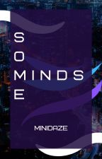 SOME MINDS [CLOSED] by minidaze