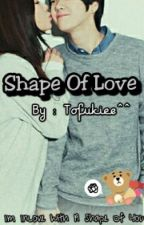 Shape Of Love by tofukiee
