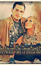 Un Amor Sin Fronteras. by AyoHerrera