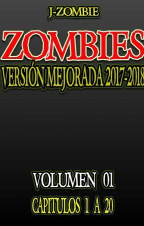 ZOMBIES Versión 2017-2018 Volumen 1 by J-zombie
