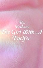 The Girl With A Pacifier  by UR_Beth